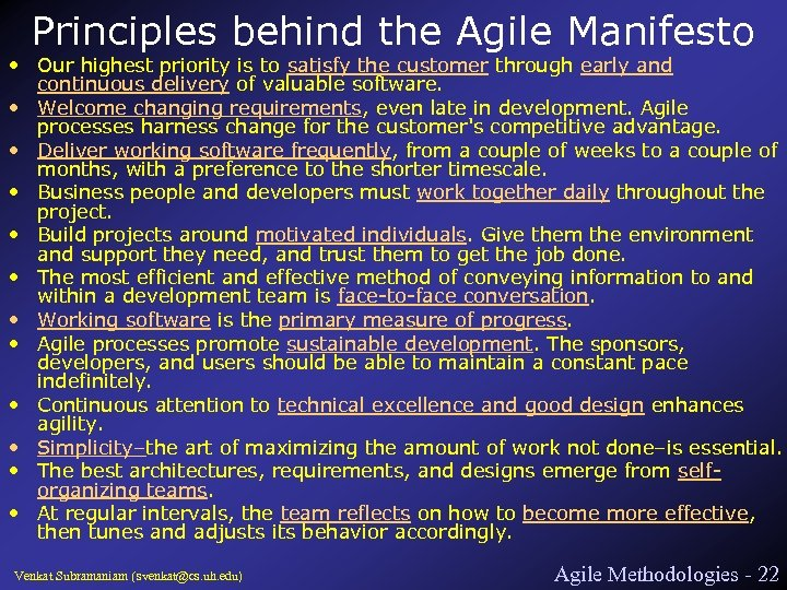Principles behind the Agile Manifesto • Our highest priority is to satisfy the customer