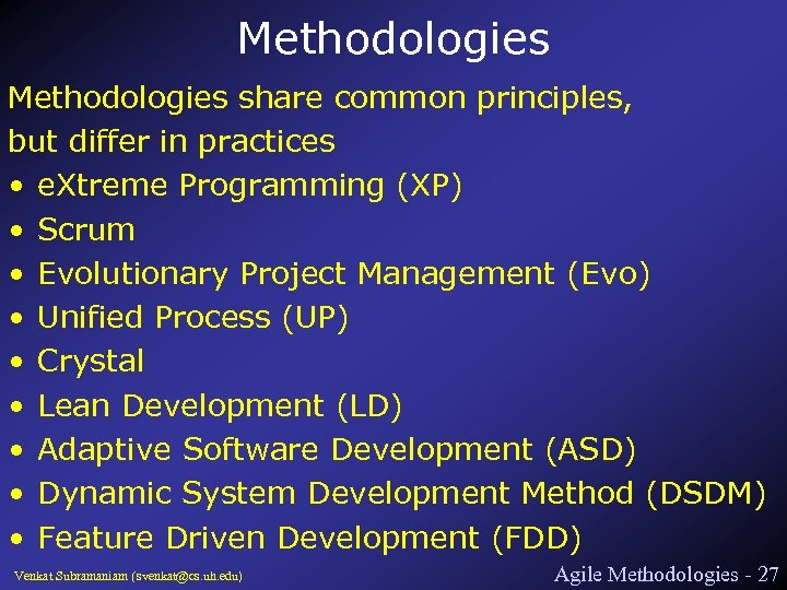 Methodologies share common principles, but differ in practices • e. Xtreme Programming (XP) •