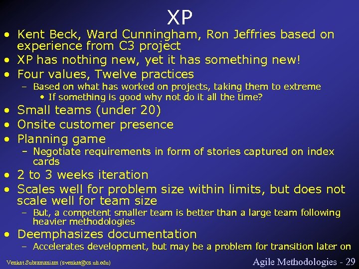 XP • Kent Beck, Ward Cunningham, Ron Jeffries based on experience from C 3