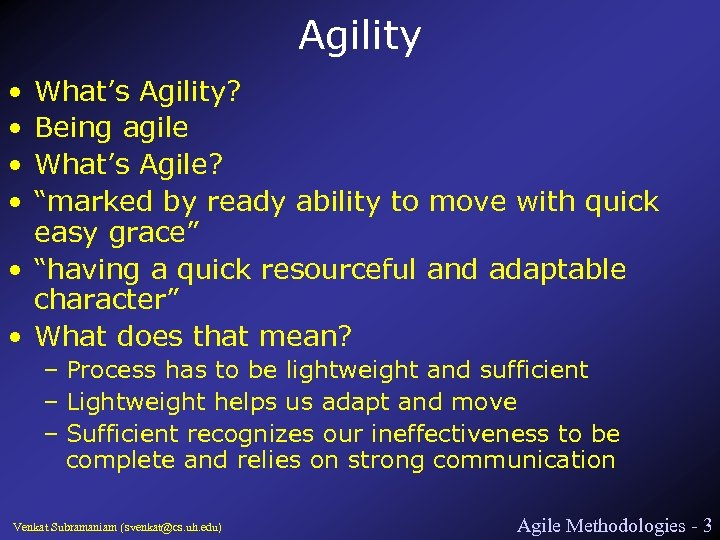 """Agility • • What's Agility? Being agile What's Agile? """"marked by ready ability to"""