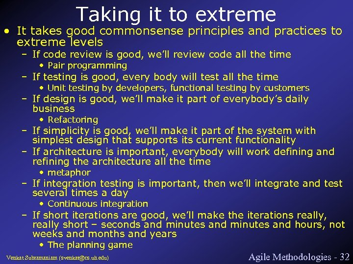 Taking it to extreme • It takes good commonsense principles and practices to extreme