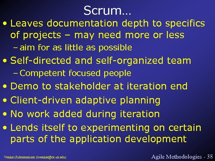 Scrum… • Leaves documentation depth to specifics of projects – may need more or