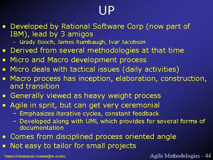 UP • Developed by Rational Software Corp (now part of IBM), lead by 3