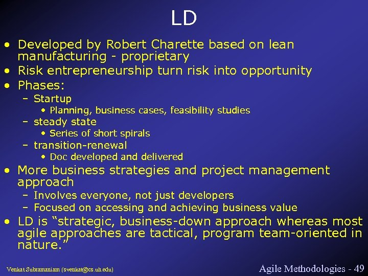 LD • Developed by Robert Charette based on lean manufacturing - proprietary • Risk
