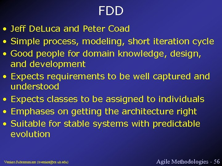 FDD • Jeff De. Luca and Peter Coad • Simple process, modeling, short iteration