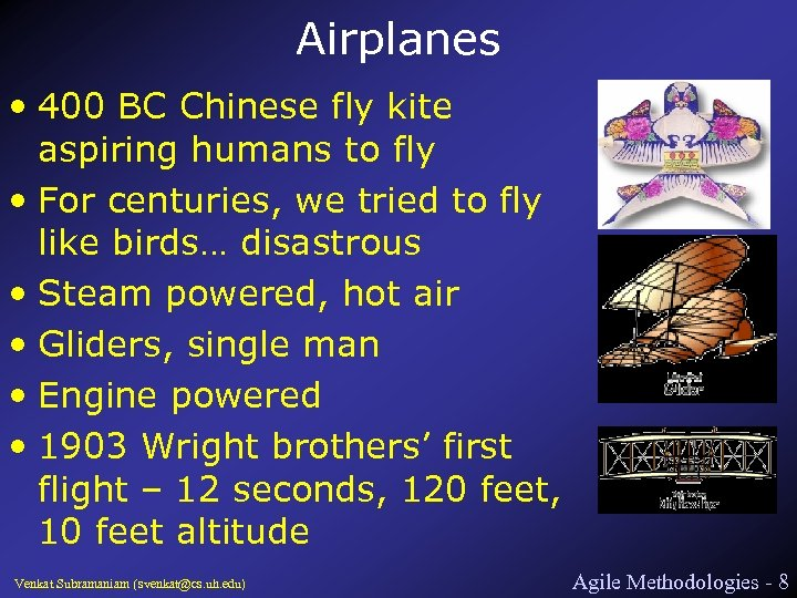 Airplanes • 400 BC Chinese fly kite aspiring humans to fly • For centuries,