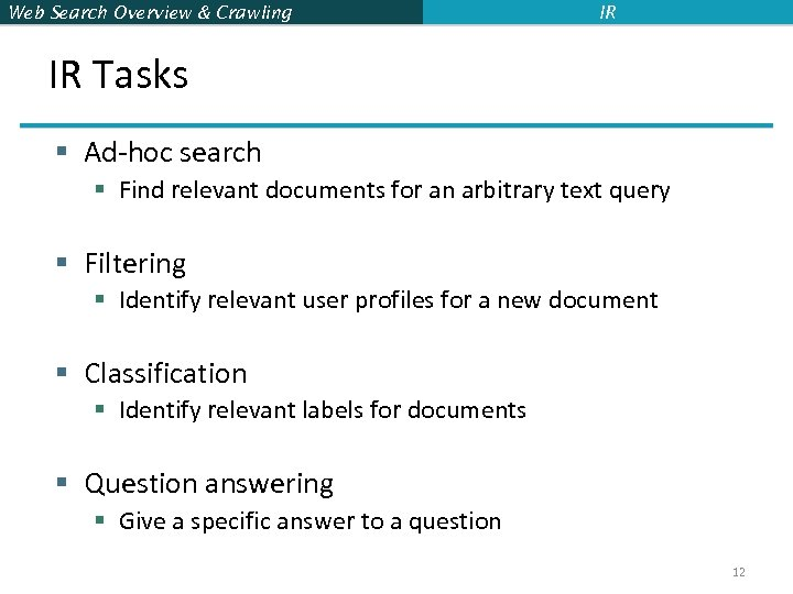 Web Search Overview & Crawling IR IR Tasks § Ad-hoc search § Find relevant