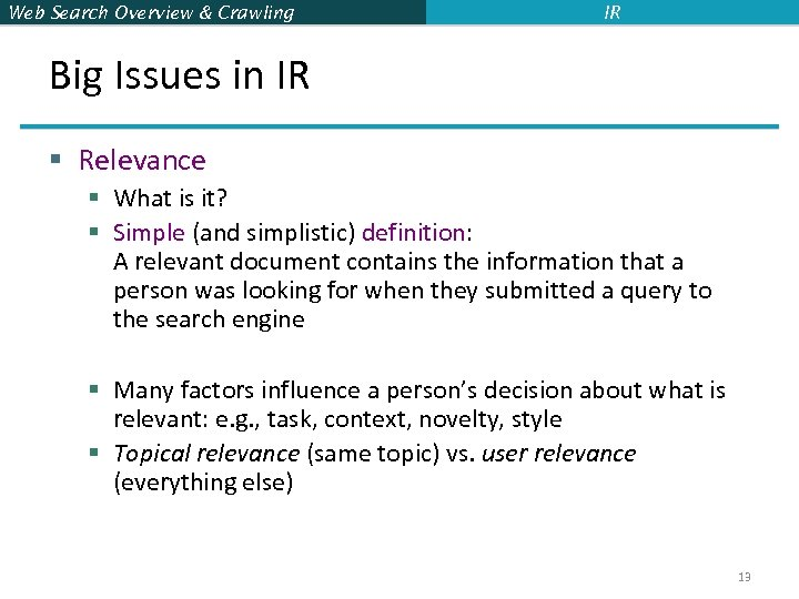 Web Search Overview & Crawling IR Big Issues in IR § Relevance § What