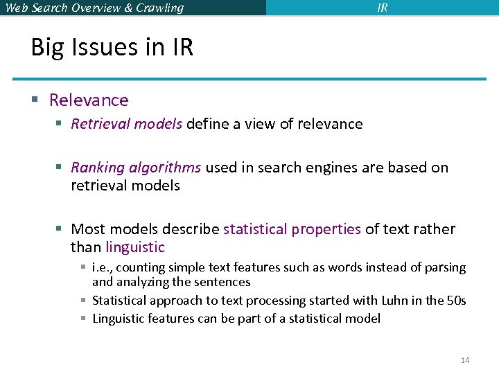 Web Search Overview & Crawling IR Big Issues in IR § Relevance § Retrieval