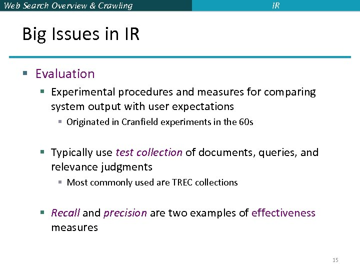 Web Search Overview & Crawling IR Big Issues in IR § Evaluation § Experimental