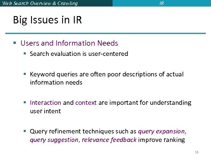 Web Search Overview & Crawling IR Big Issues in IR § Users and Information