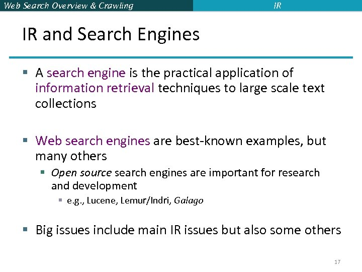 Web Search Overview & Crawling IR IR and Search Engines § A search engine