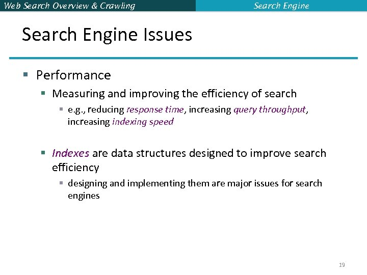 Web Search Overview & Crawling Search Engine Issues § Performance § Measuring and improving
