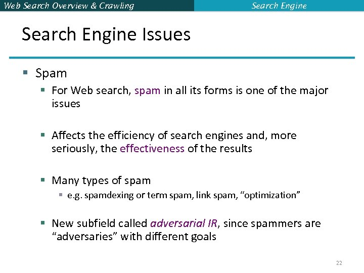 Web Search Overview & Crawling Search Engine Issues § Spam § For Web search,