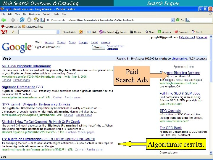 Web Search Overview & Crawling Search Engine Paid Search Ads Algorithmic results. 24
