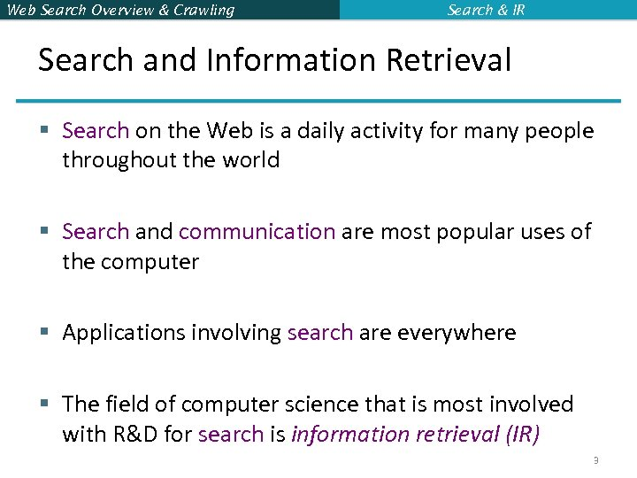Web Search Overview & Crawling Search & IR Search and Information Retrieval § Search