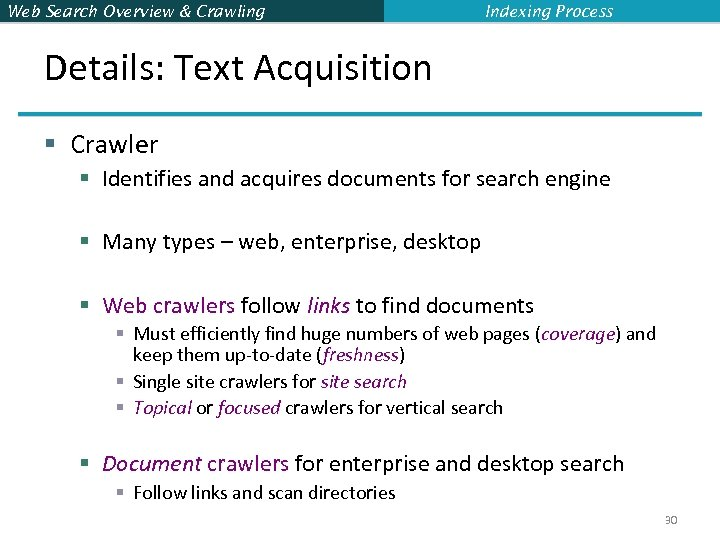 Web Search Overview & Crawling Indexing Process Details: Text Acquisition § Crawler § Identifies