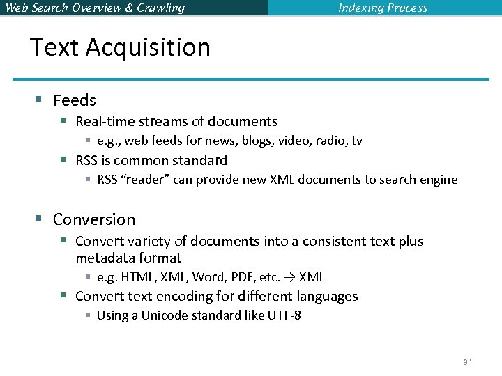 Web Search Overview & Crawling Indexing Process Text Acquisition § Feeds § Real-time streams