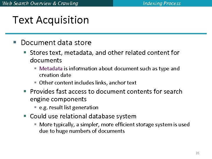 Web Search Overview & Crawling Indexing Process Text Acquisition § Document data store §