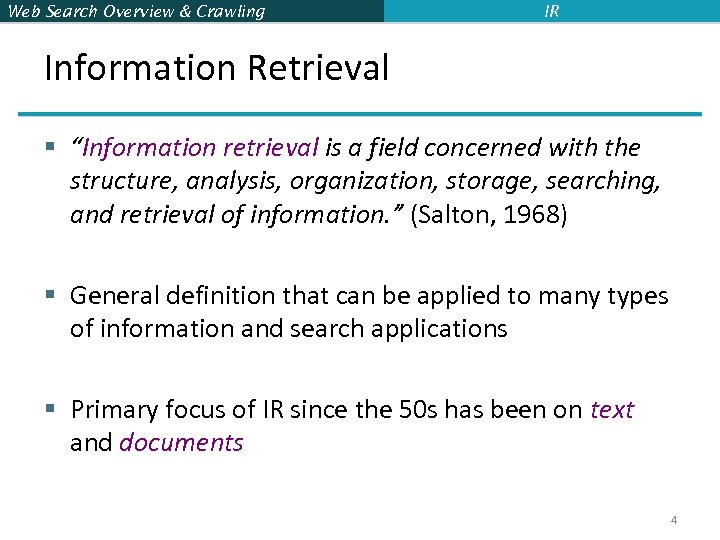 "Web Search Overview & Crawling IR Information Retrieval § ""Information retrieval is a field"