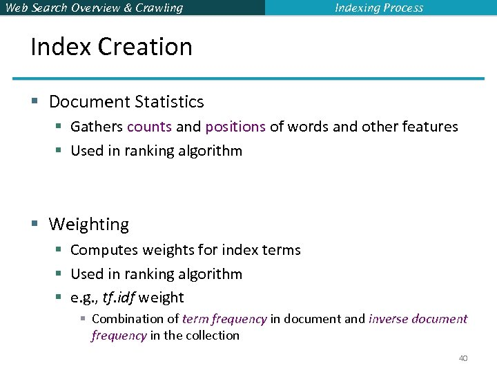 Web Search Overview & Crawling Indexing Process Index Creation § Document Statistics § Gathers