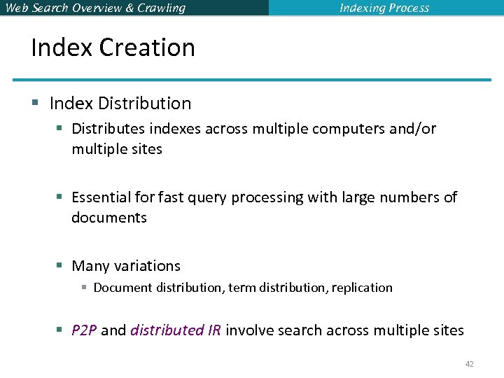 Web Search Overview & Crawling Indexing Process Index Creation § Index Distribution § Distributes