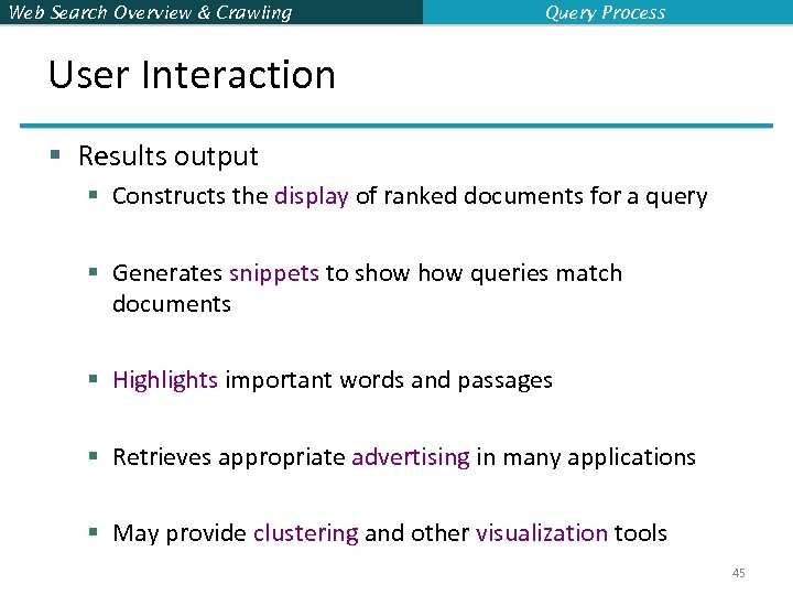 Web Search Overview & Crawling Query Process User Interaction § Results output § Constructs