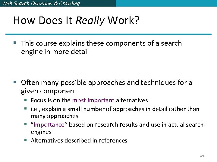 Web Search Overview & Crawling How Does It Really Work? § This course explains