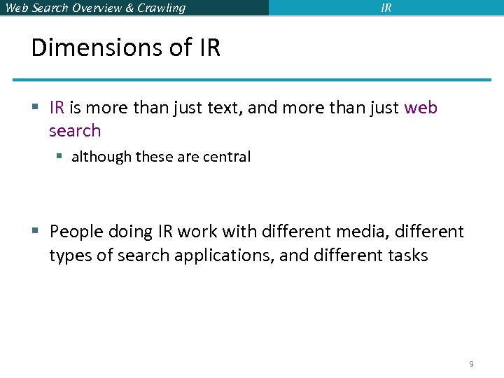 Web Search Overview & Crawling IR Dimensions of IR § IR is more than