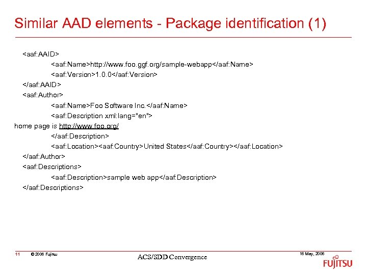 Similar AAD elements - Package identification (1) <aaf: AAID> <aaf: Name>http: //www. foo. ggf.