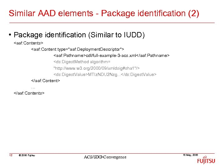 Similar AAD elements - Package identification (2) • Package identification (Similar to IUDD) <aaf: