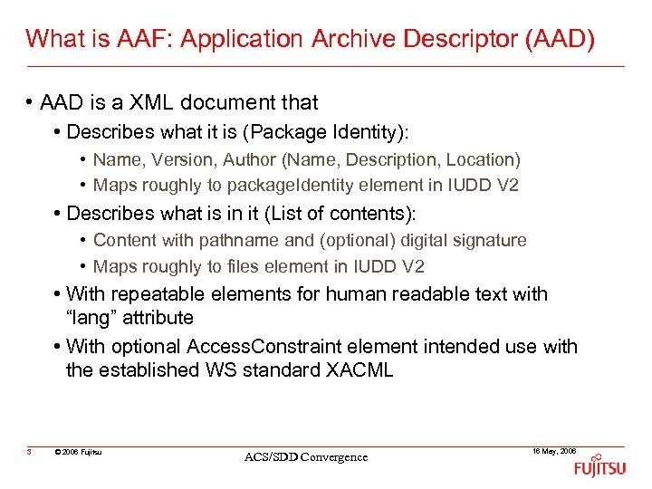 What is AAF: Application Archive Descriptor (AAD) • AAD is a XML document that
