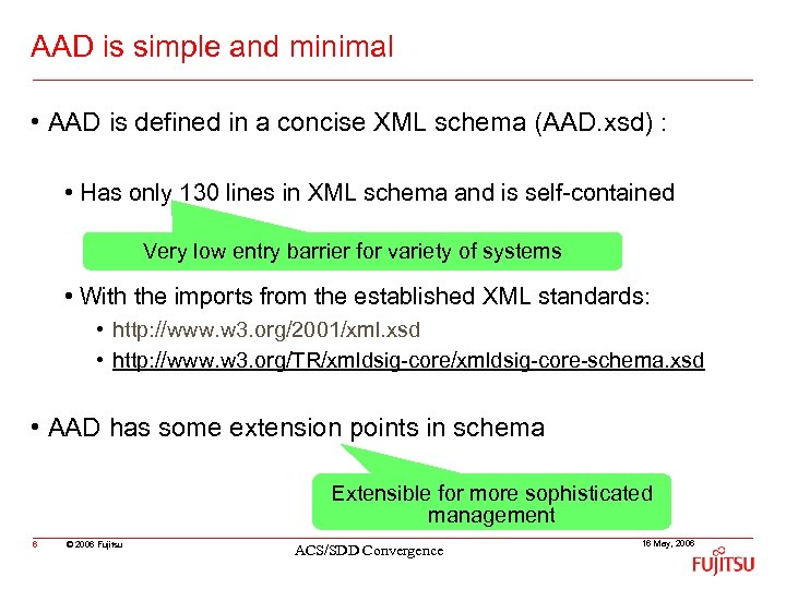 AAD is simple and minimal • AAD is defined in a concise XML schema