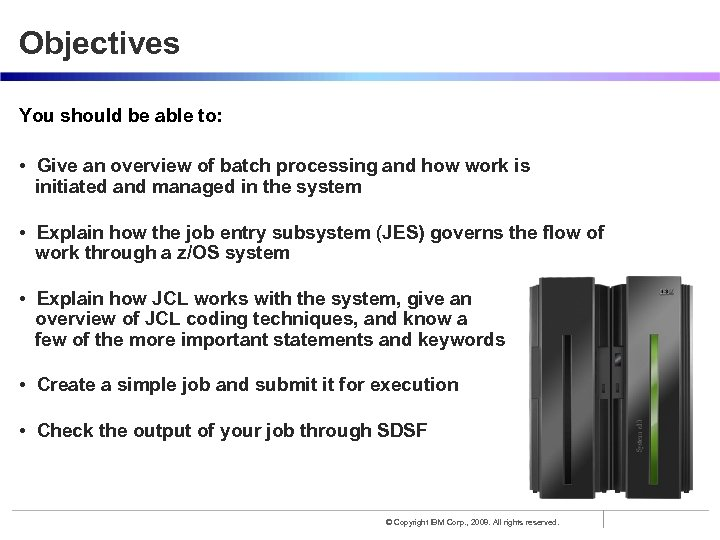 Objectives You should be able to: • Give an overview of batch processing and