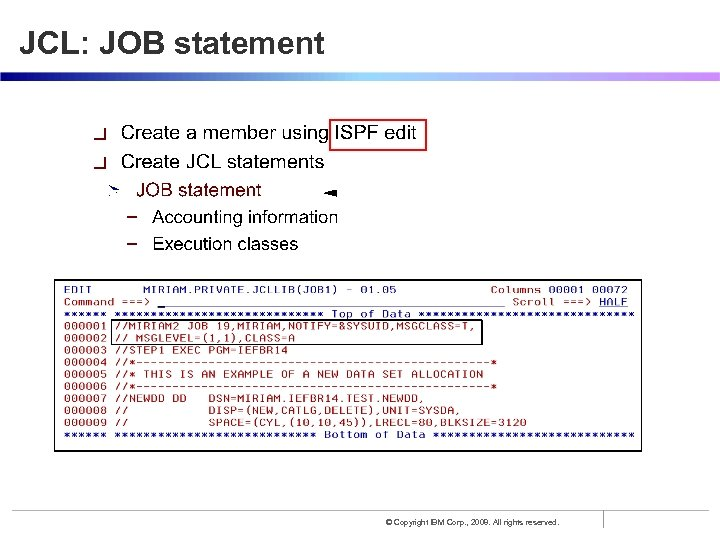 JCL: JOB statement © Copyright IBM Corp. , 2008. All rights reserved.