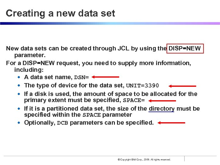 Creating a new data set New data sets can be created through JCL by