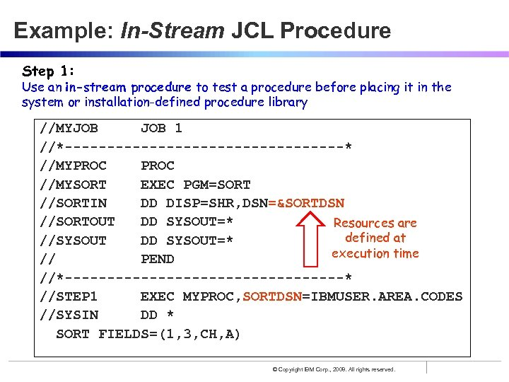 Example: In-Stream JCL Procedure Step 1: Use an in-stream procedure to test a procedure
