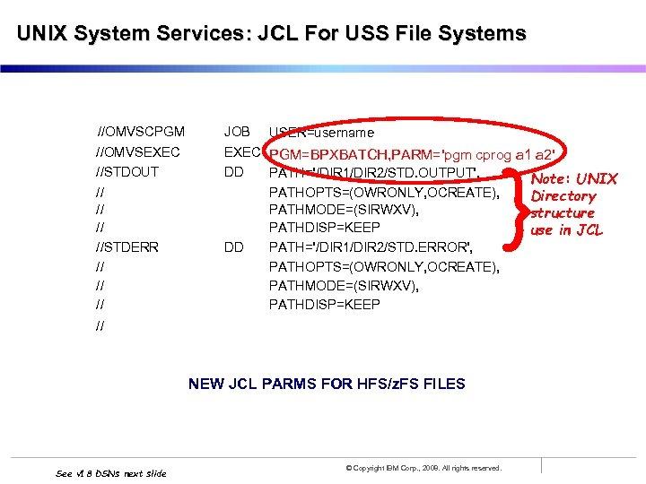 UNIX System Services: JCL For USS File Systems //OMVSCPGM JOB //OMVSEXEC //STDOUT // //STDERR