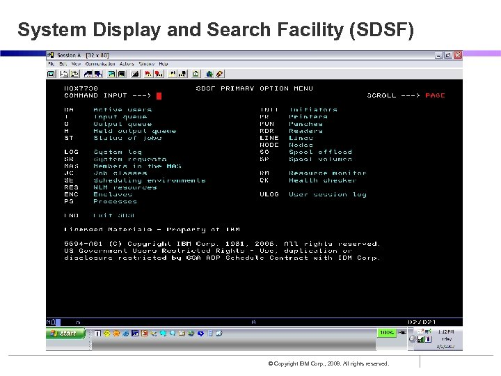 System Display and Search Facility (SDSF) © Copyright IBM Corp. , 2008. All rights
