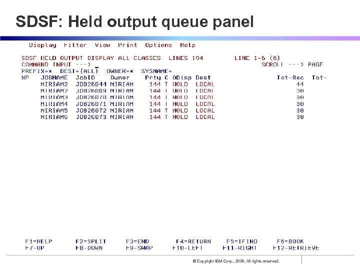 SDSF: Held output queue panel © Copyright IBM Corp. , 2008. All rights reserved.