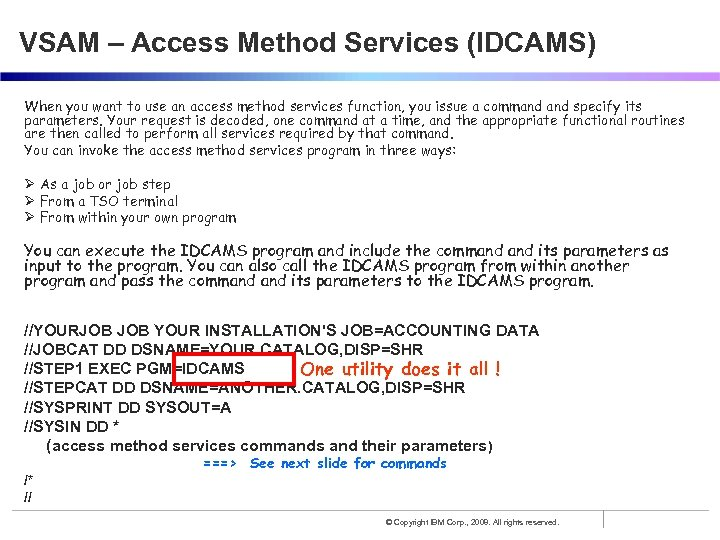 VSAM – Access Method Services (IDCAMS) When you want to use an access method