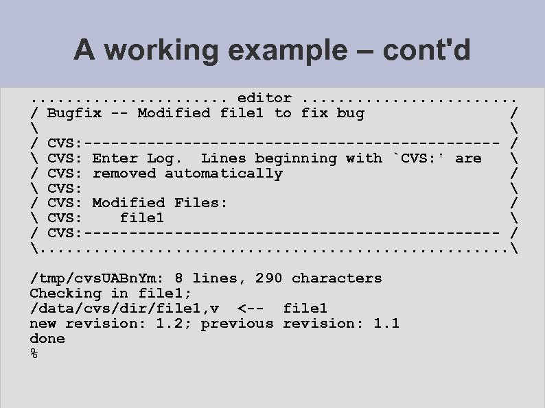 A working example – cont'd. . . . . editor. . . / Bugfix