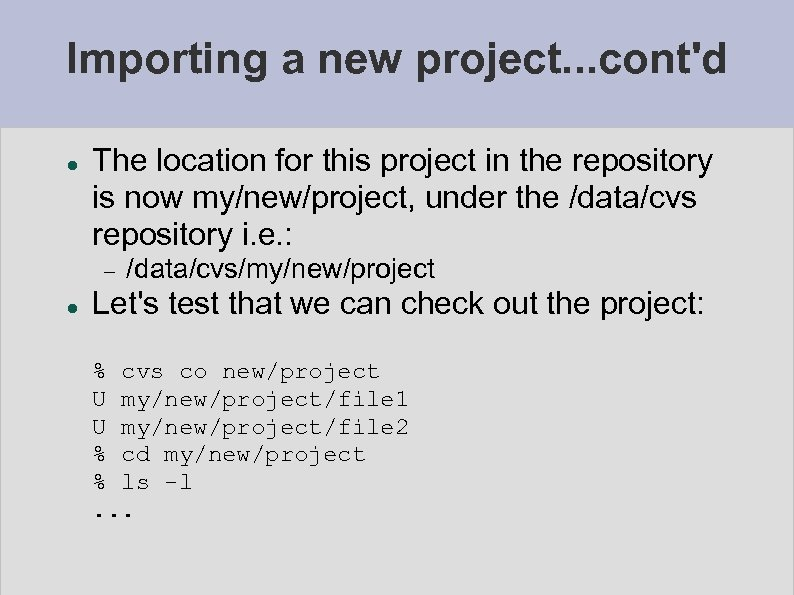 Importing a new project. . . cont'd The location for this project in the