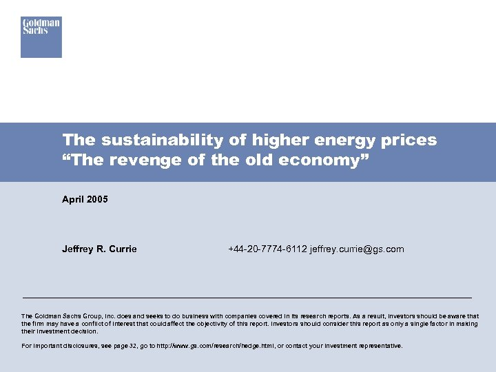 """The sustainability of higher energy prices """"The revenge of the old economy"""" April 2005"""