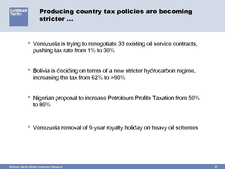 Producing country tax policies are becoming stricter … • Venezuela is trying to renegotiate