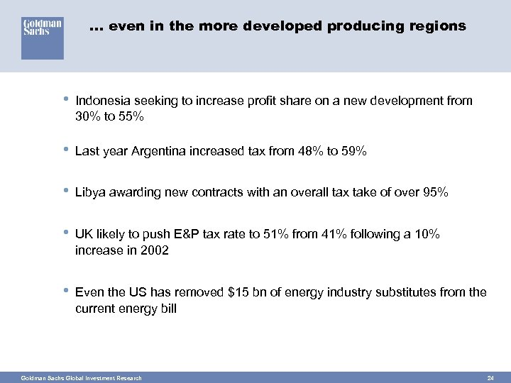 … even in the more developed producing regions • Indonesia seeking to increase profit