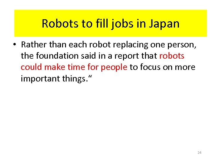HR-Interaction in Japan Robots to fill jobs in Japan • Rather than each robot