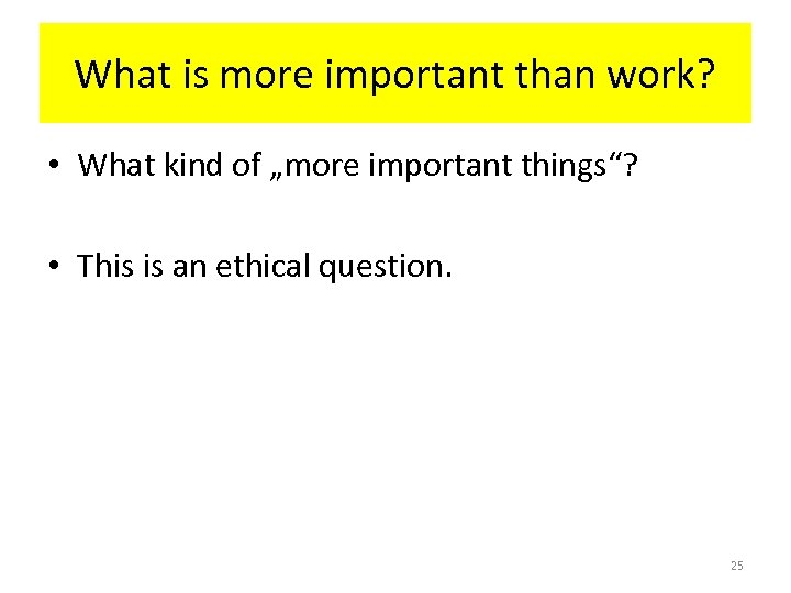 "What is more important than work? • What kind of ""more important things""? •"