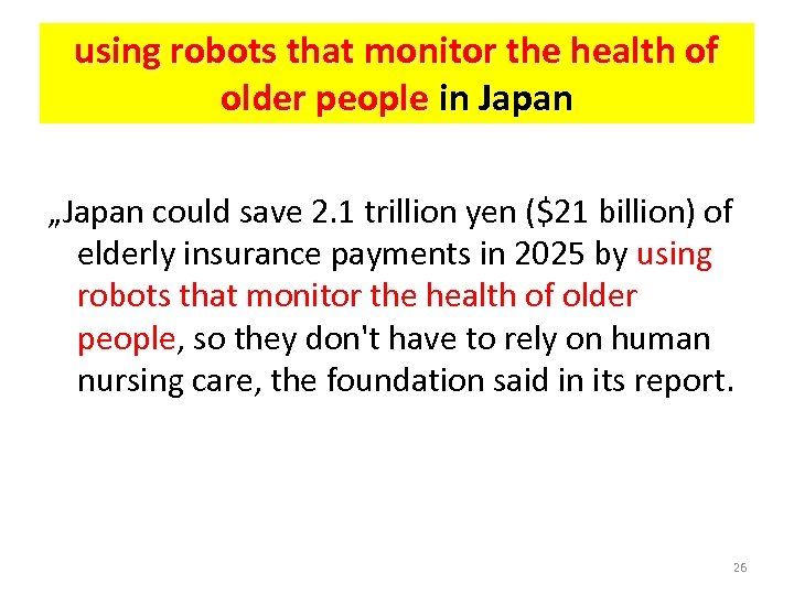 "using robots that monitor the health of older people in Japan ""Japan could save"