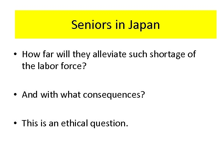 HR-Interaction in Japan Seniors in Japan • How far will they alleviate such shortage